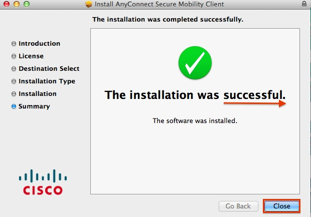 Successful Installation Message with close highlighted at the bottom right of the screen.