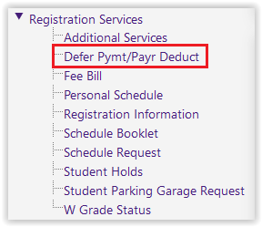 The Defer Payment/ Payroll deduct button on the Registration Services Drop-down menu