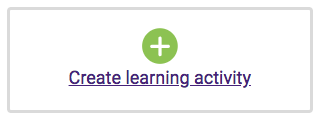 Create learning activity button