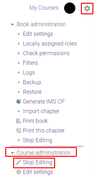 gear icon (admin) to course administration drop down and stop editing option